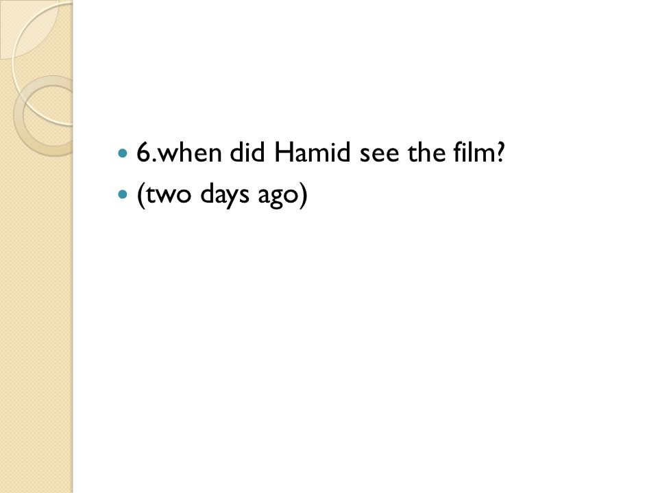 6.when did Hamid see the film