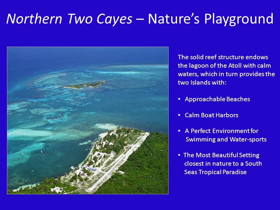 Northern Two Cayes – Nature's Playground