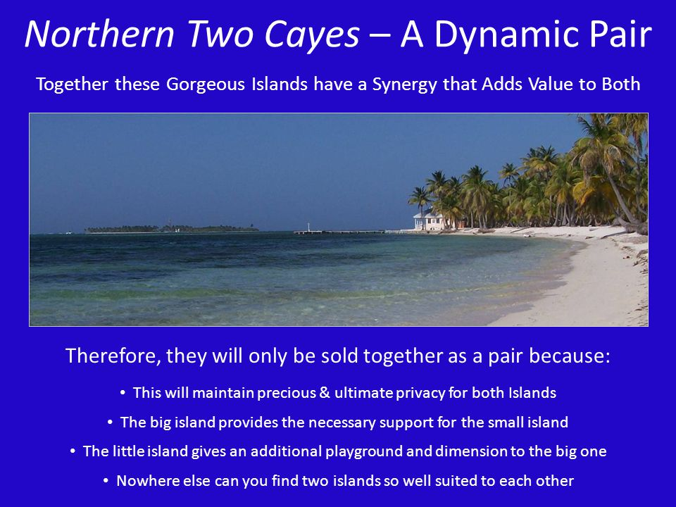 Northern Two Cayes – A Dynamic Pair