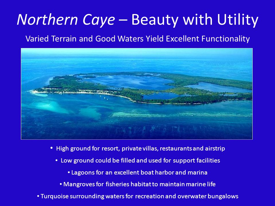 Northern Caye – Beauty with Utility