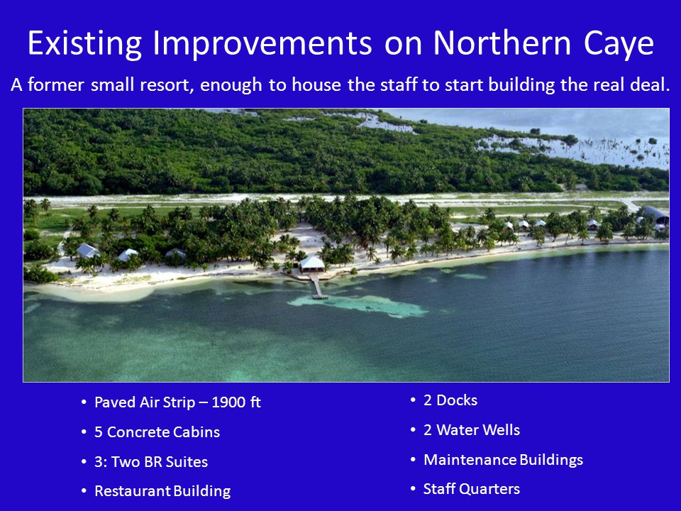 Existing Improvements on Northern Caye