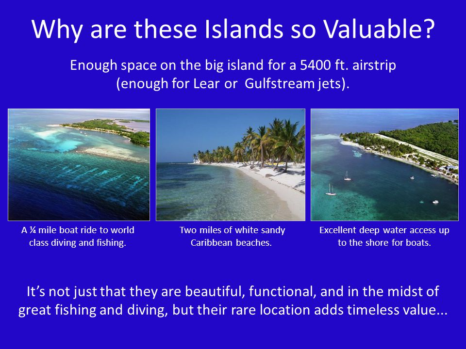 Why are these Islands so Valuable