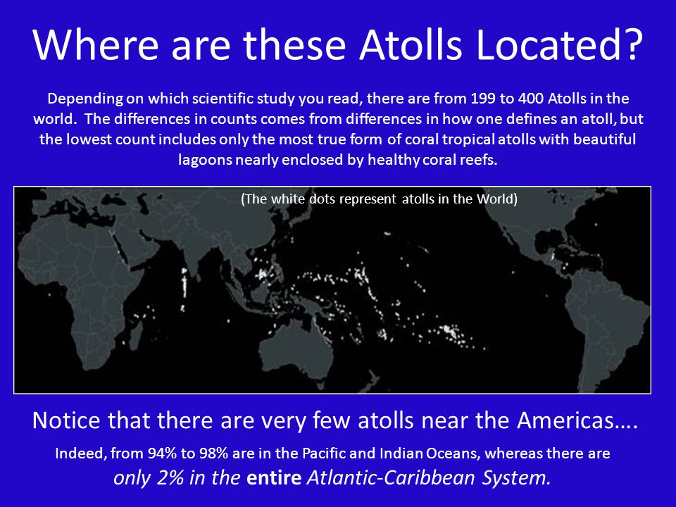 Where are these Atolls Located