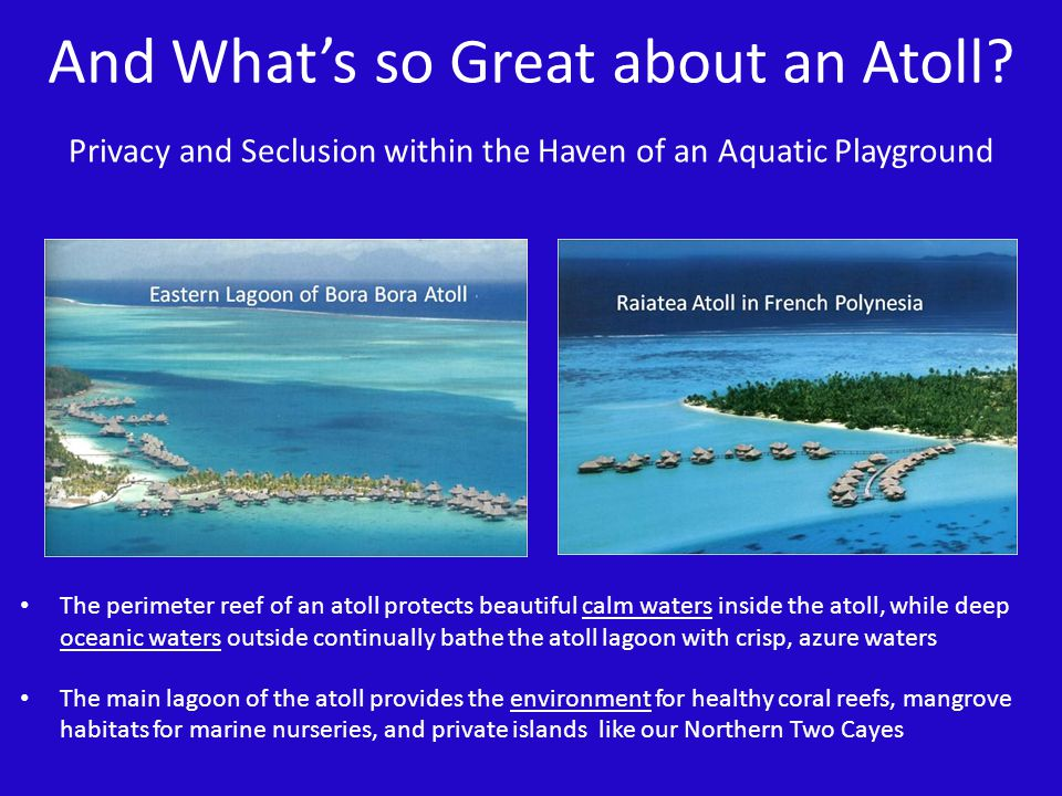 And What's so Great about an Atoll