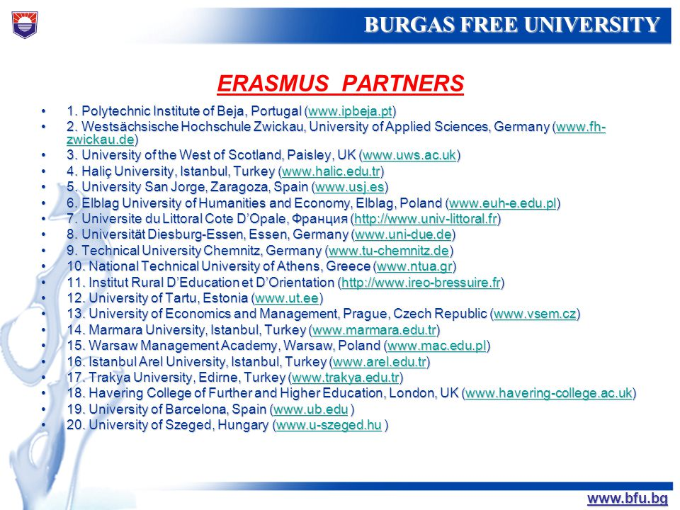 ERASMUS PARTNERS 1. Polytechnic Institute of Beja, Portugal (www.ipbeja.pt)