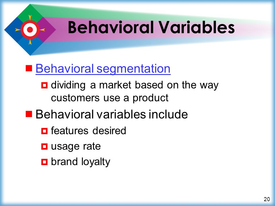 Behavioral Variables Behavioral segmentation