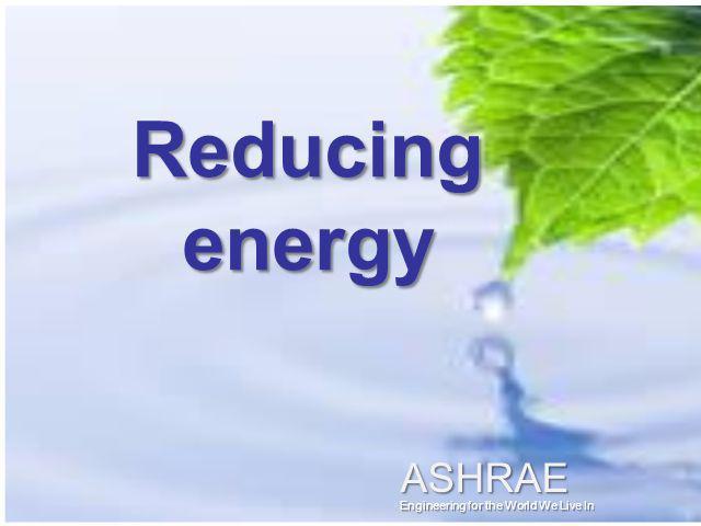 Reducing energy