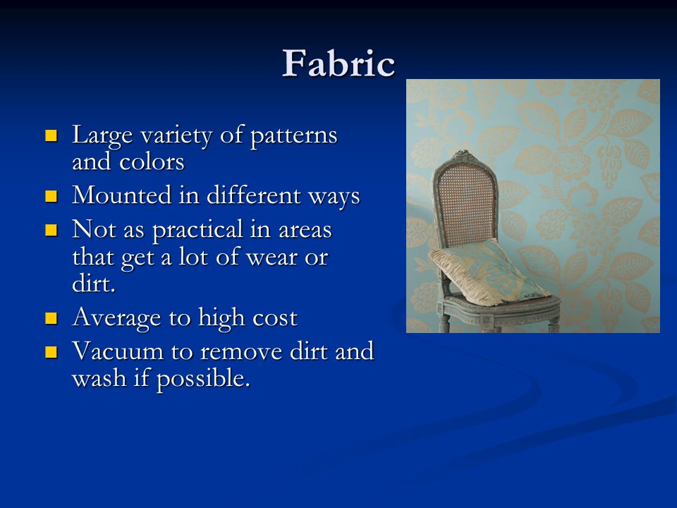 Fabric Large variety of patterns and colors Mounted in different ways