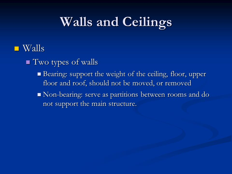 Walls and Ceilings Walls Two types of walls