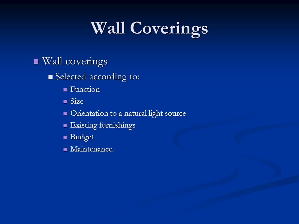 Wall Coverings Wall coverings Selected according to: Function Size