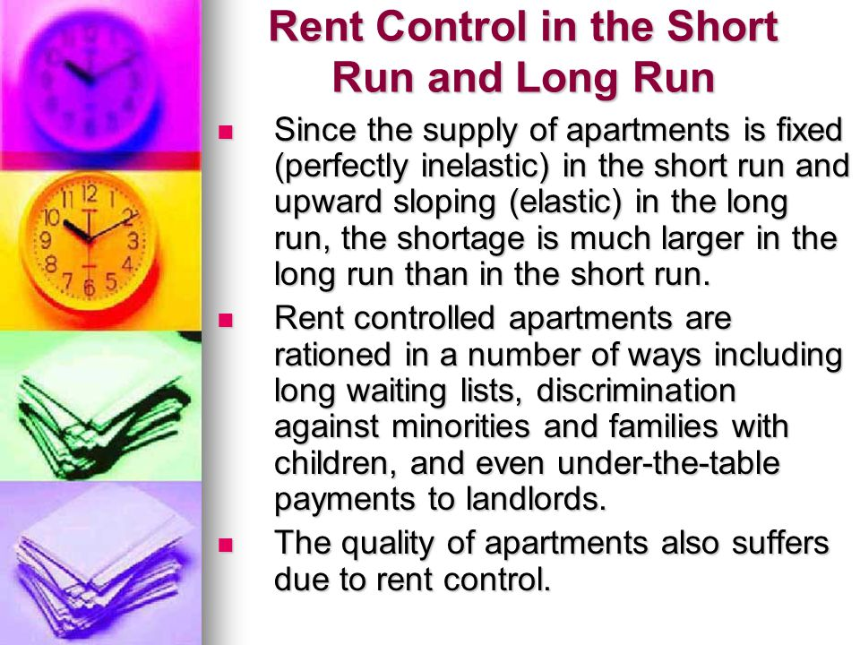 Rent Control in the Short Run and Long Run