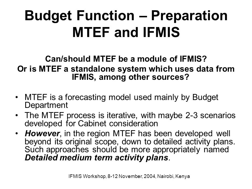 Budget Function – Preparation MTEF and IFMIS