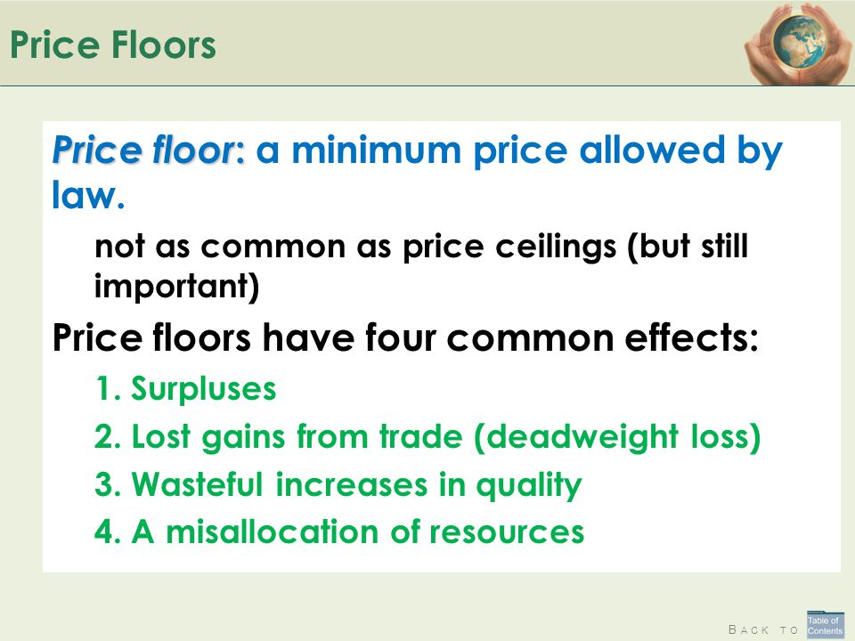 Price floor: a minimum price allowed by law.