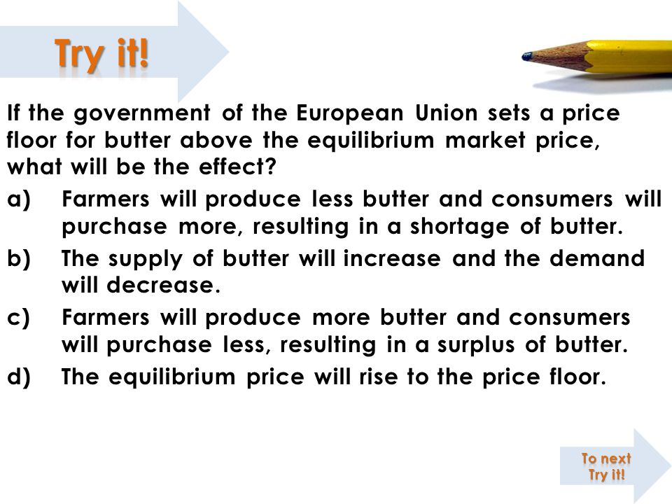 The supply of butter will increase and the demand will decrease.