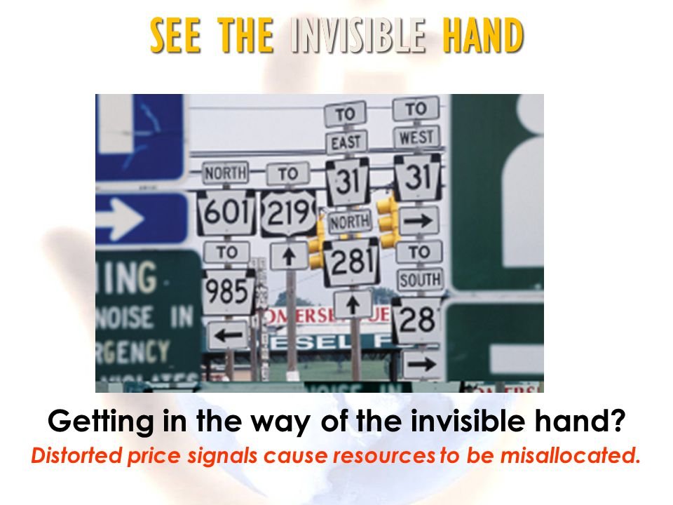 Getting in the way of the invisible hand