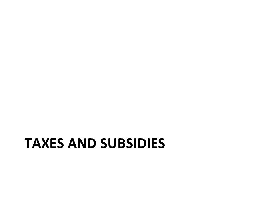 Taxes and subsidies