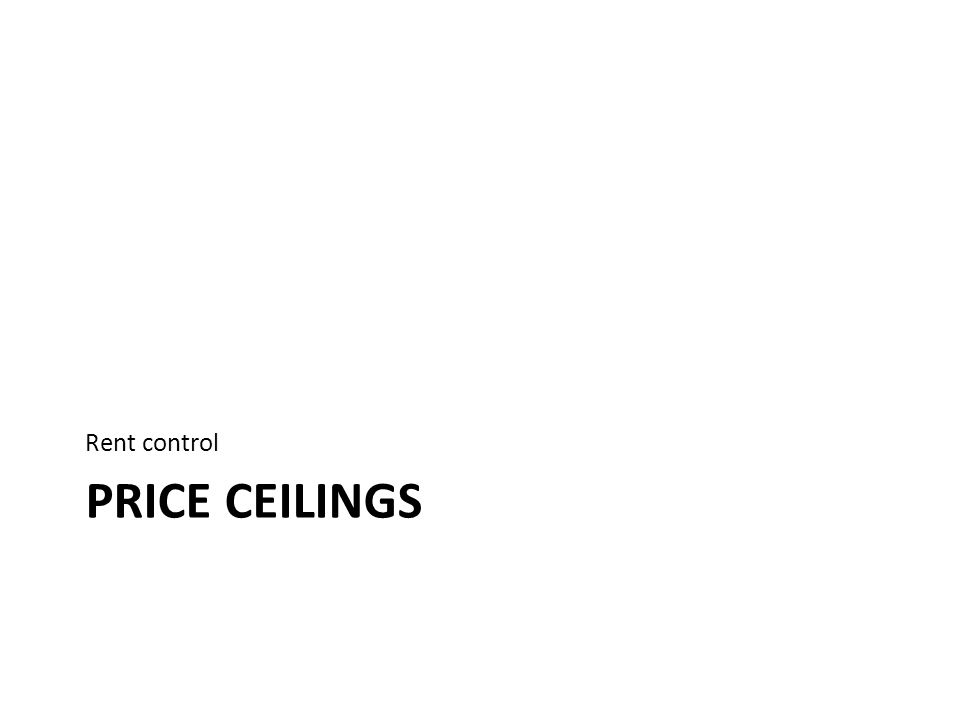 Rent control Price ceilings