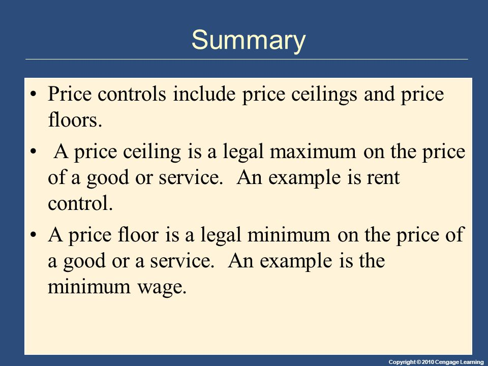 Summary Price controls include price ceilings and price floors.