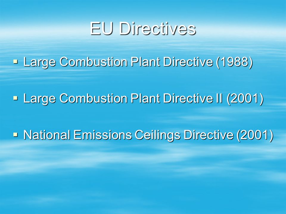 EU Directives Large Combustion Plant Directive (1988)