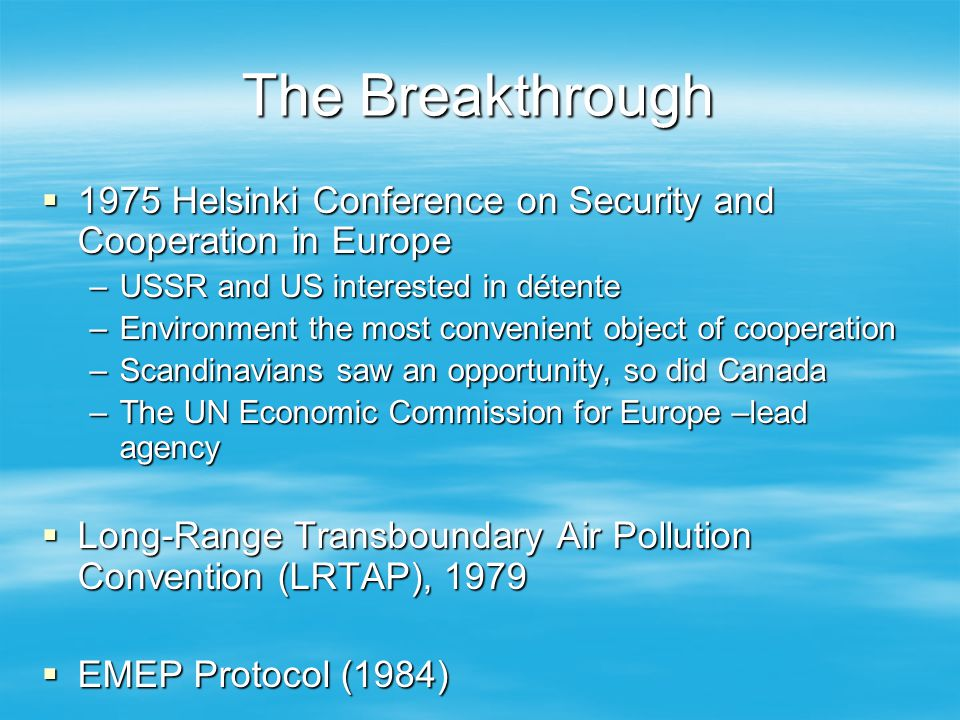 The Breakthrough 1975 Helsinki Conference on Security and Cooperation in Europe. USSR and US interested in détente.