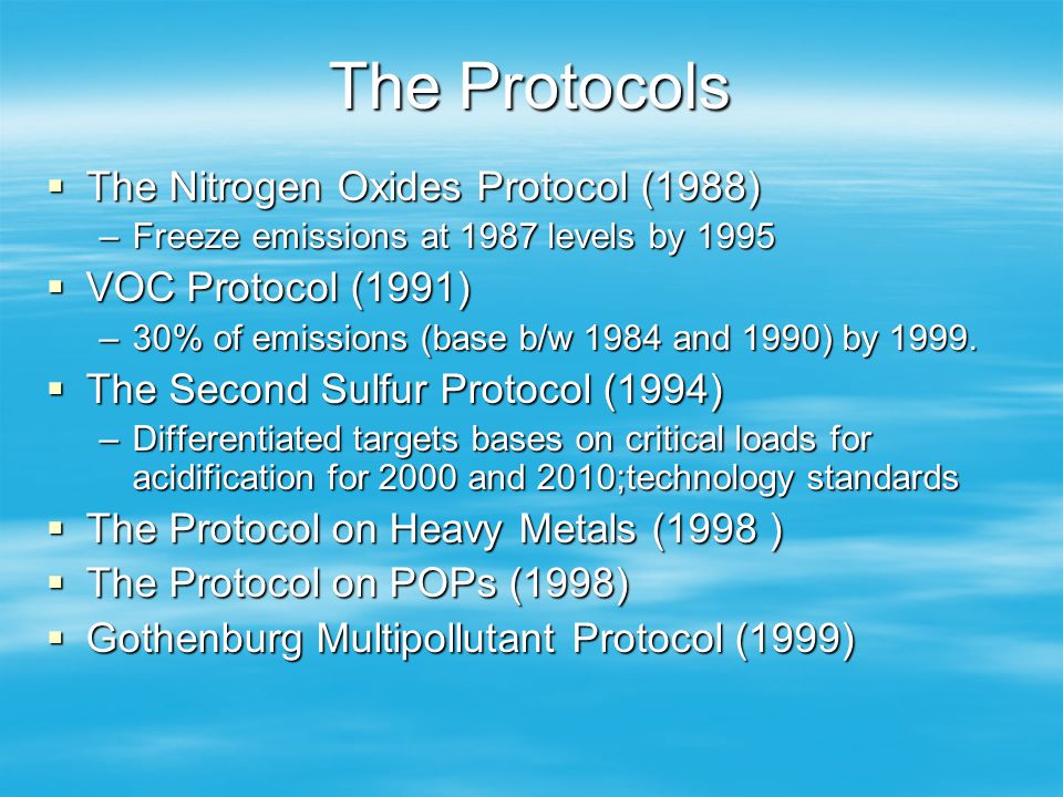 The Protocols The Nitrogen Oxides Protocol (1988) VOC Protocol (1991)