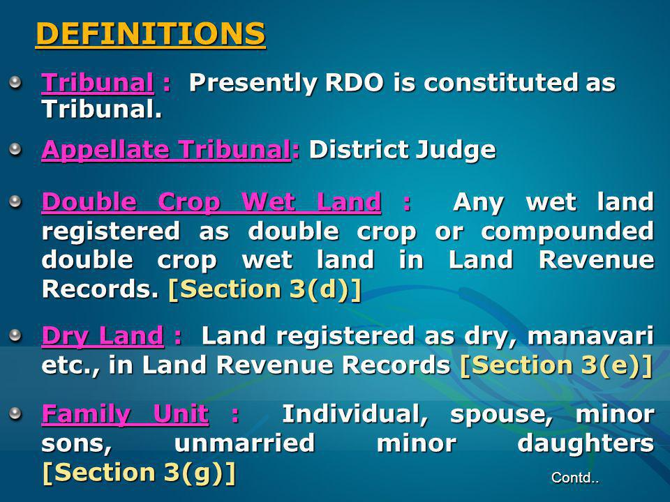DEFINITIONS Tribunal : Presently RDO is constituted as Tribunal.