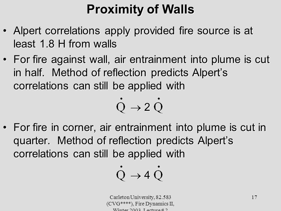 Proximity of Walls Alpert correlations apply provided fire source is at least 1.8 H from walls.