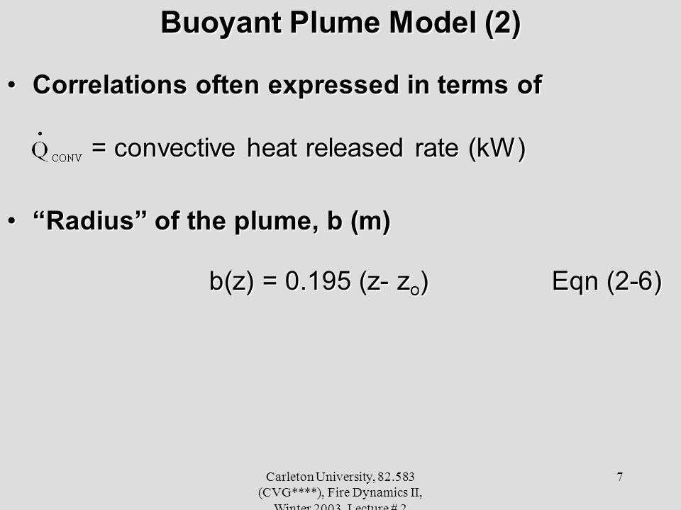 Buoyant Plume Model (2) Correlations often expressed in terms of