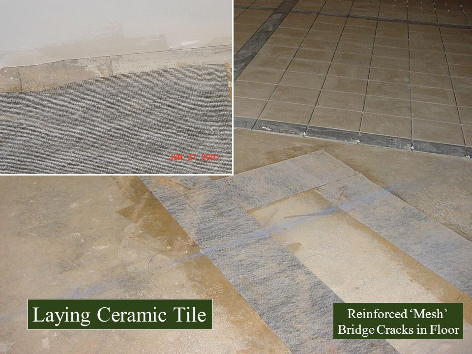 Laying Ceramic Tile Reinforced 'Mesh' Bridge Cracks in Floor