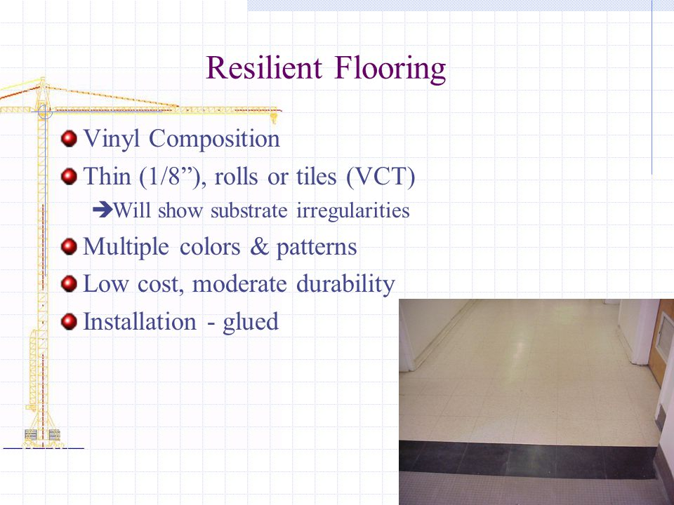 Resilient Flooring Vinyl Composition Thin (1/8 ), rolls or tiles (VCT)