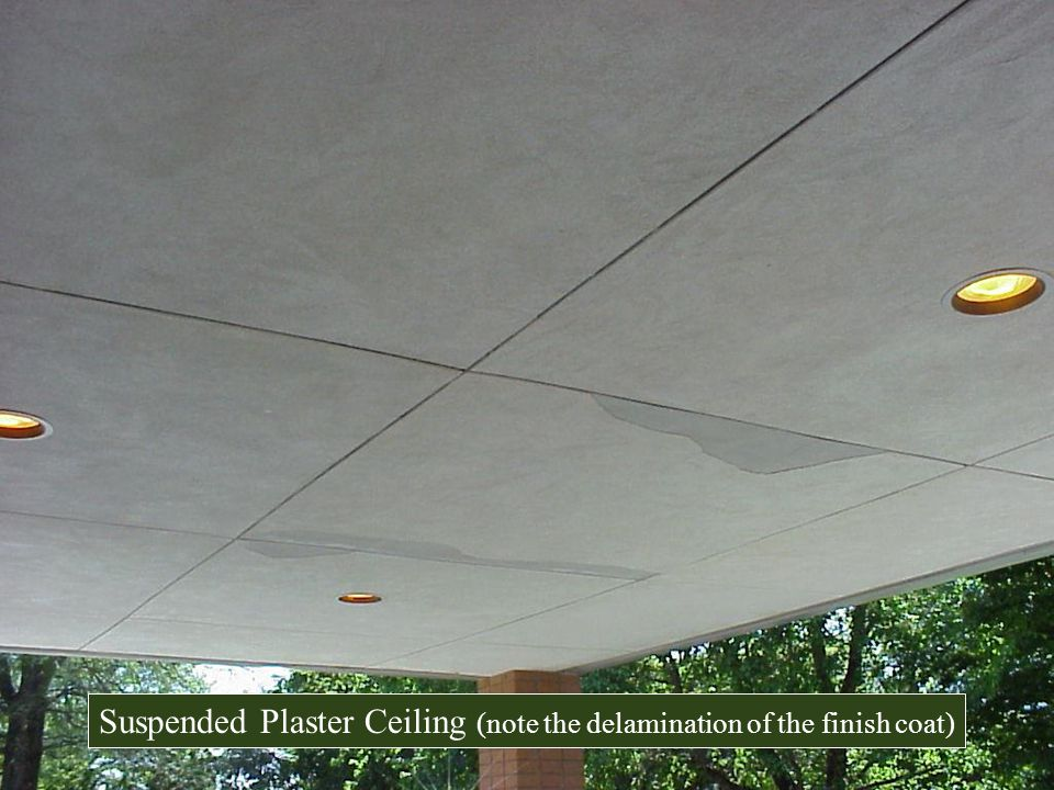Suspended Plaster Ceiling (note the delamination of the finish coat)
