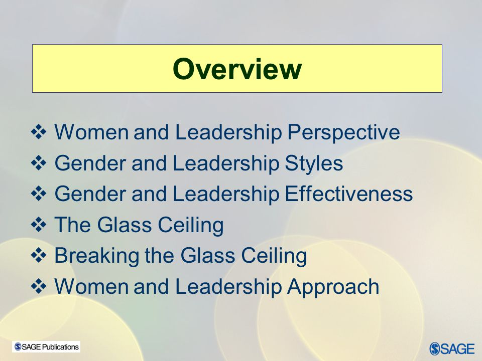 Overview Women and Leadership Perspective Gender and Leadership Styles