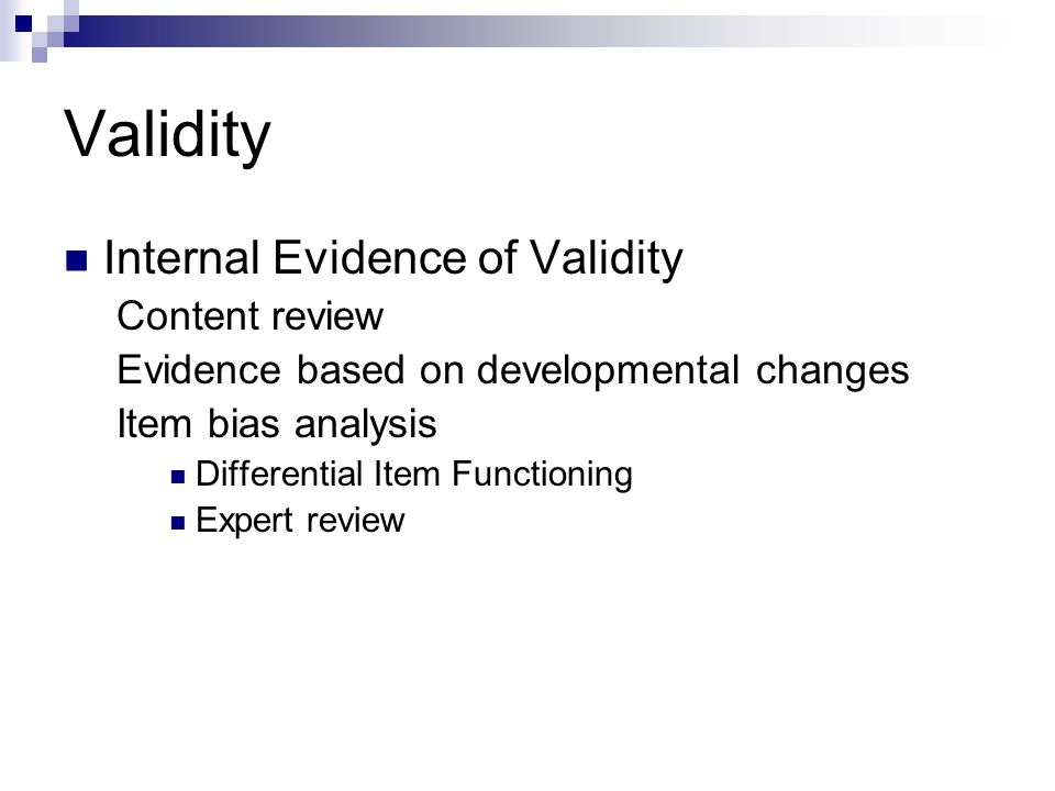 Validity Internal Evidence of Validity Content review