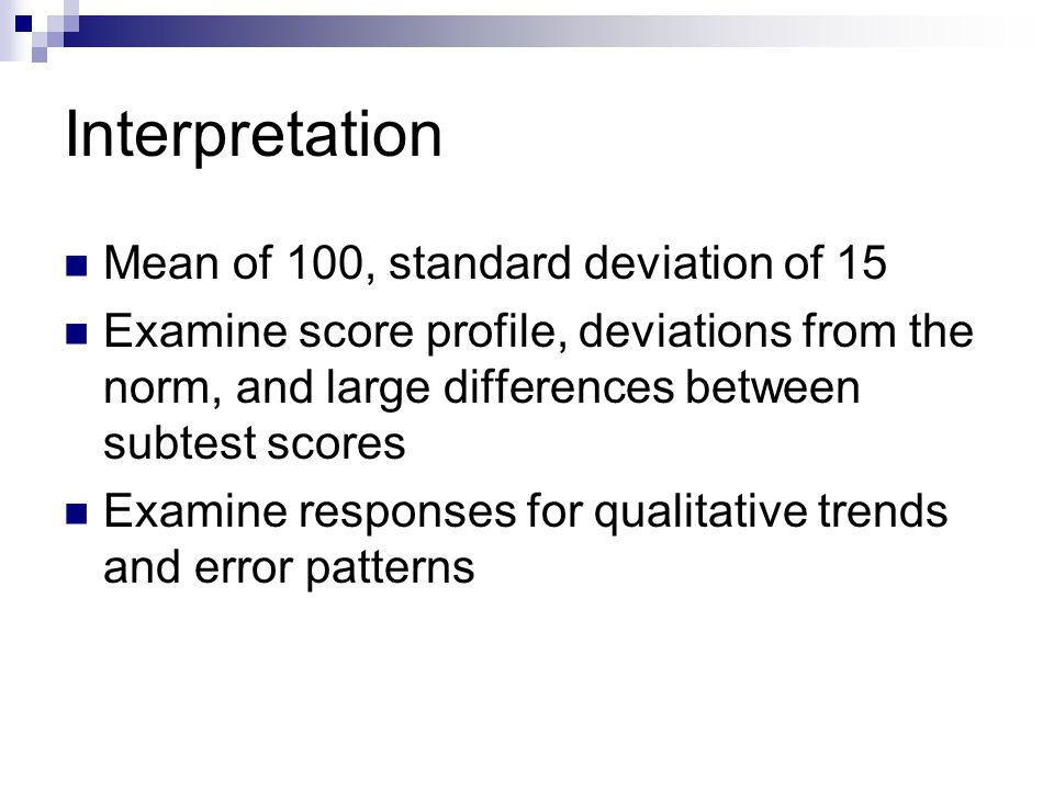 Interpretation Mean of 100, standard deviation of 15
