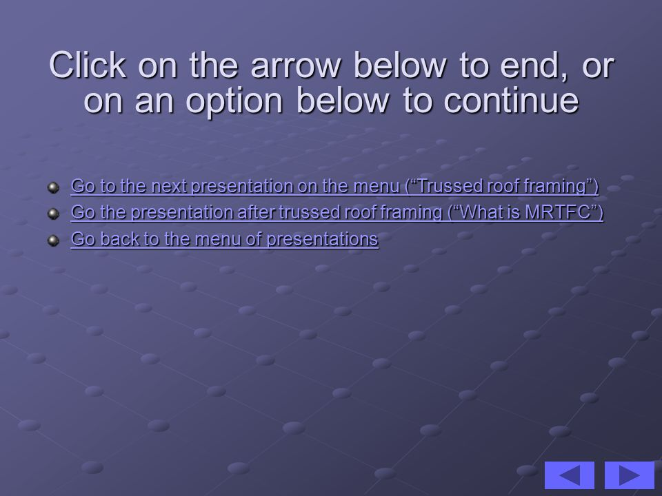 Click on the arrow below to end, or on an option below to continue