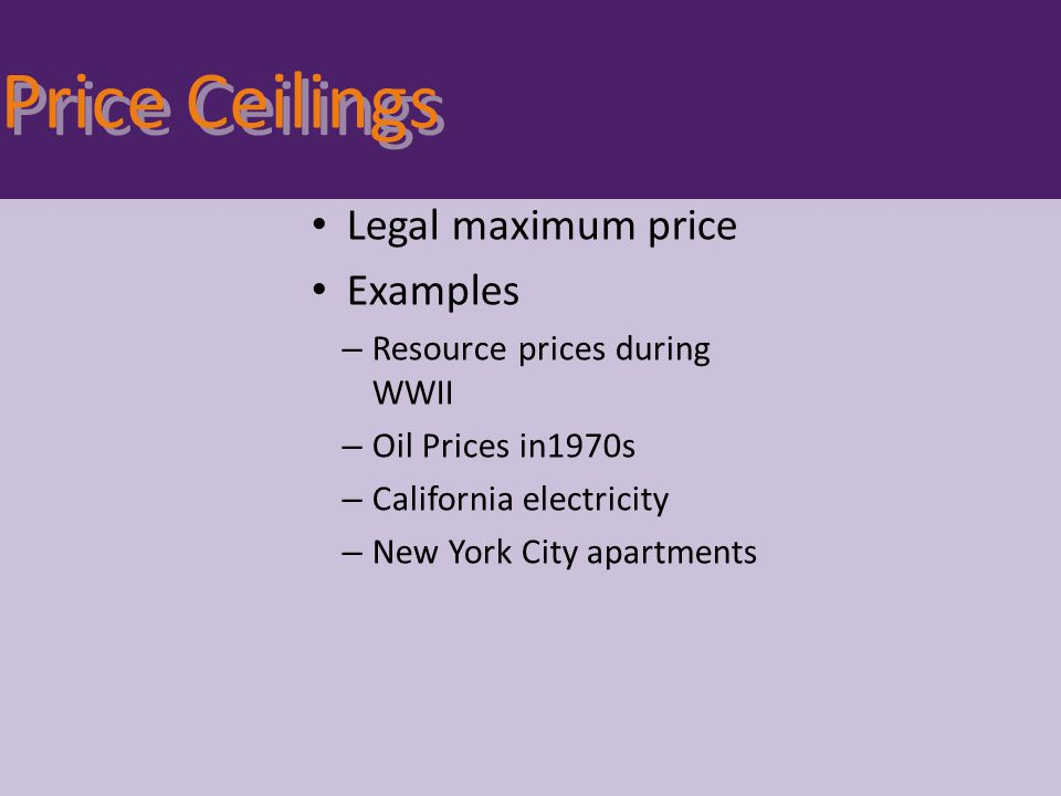 Price Ceilings Legal maximum price Examples