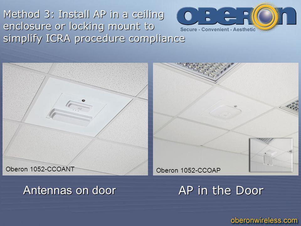 Antennas on door AP in the Door Method 3: Install AP in a ceiling