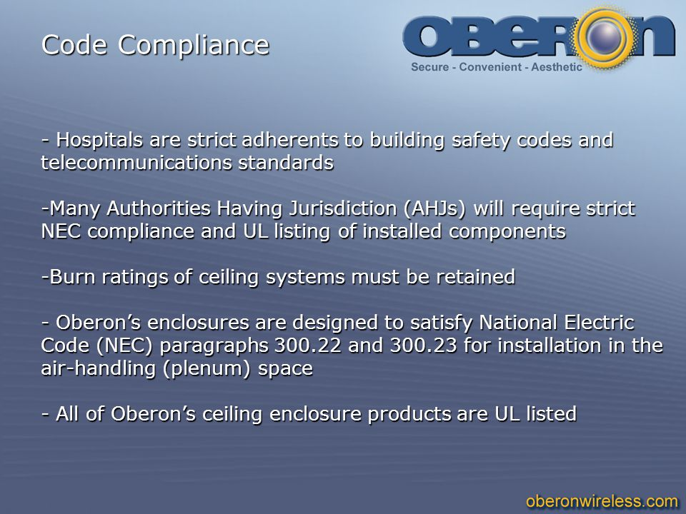 Code Compliance Hospitals are strict adherents to building safety codes and telecommunications standards.