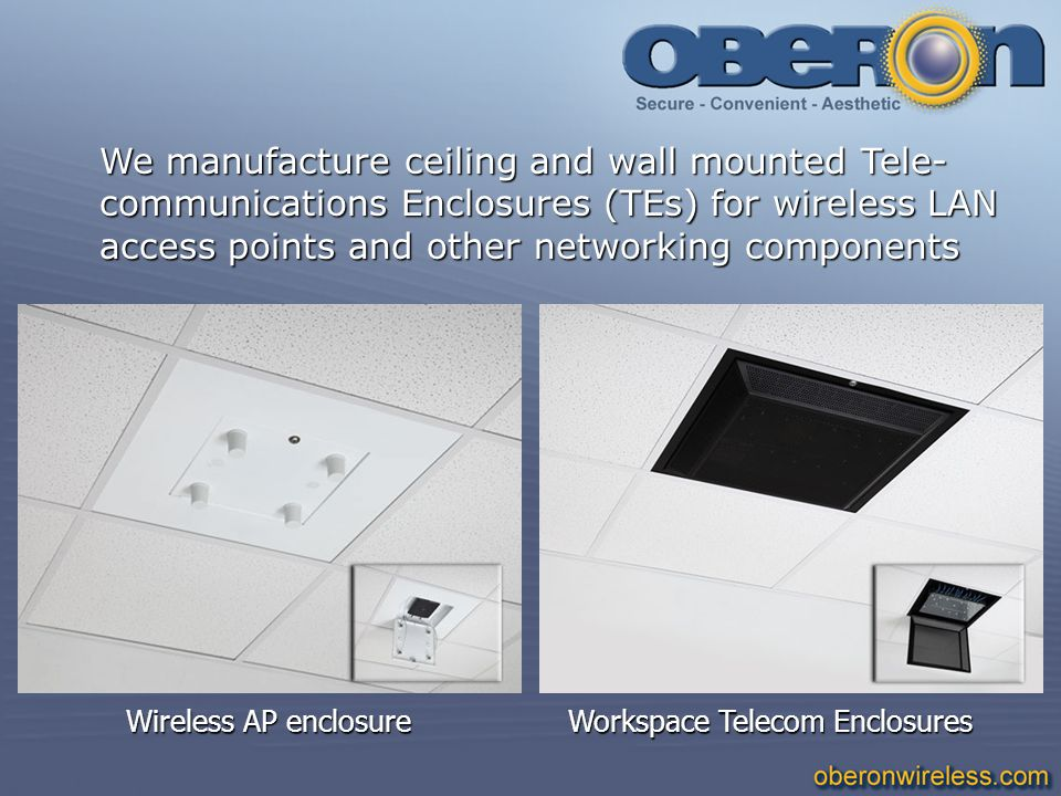 We manufacture ceiling and wall mounted Tele-