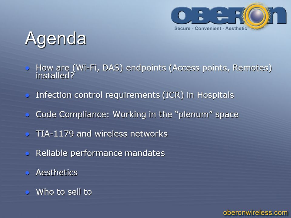 Agenda How are (Wi-Fi, DAS) endpoints (Access points, Remotes) installed Infection control requirements (ICR) in Hospitals.