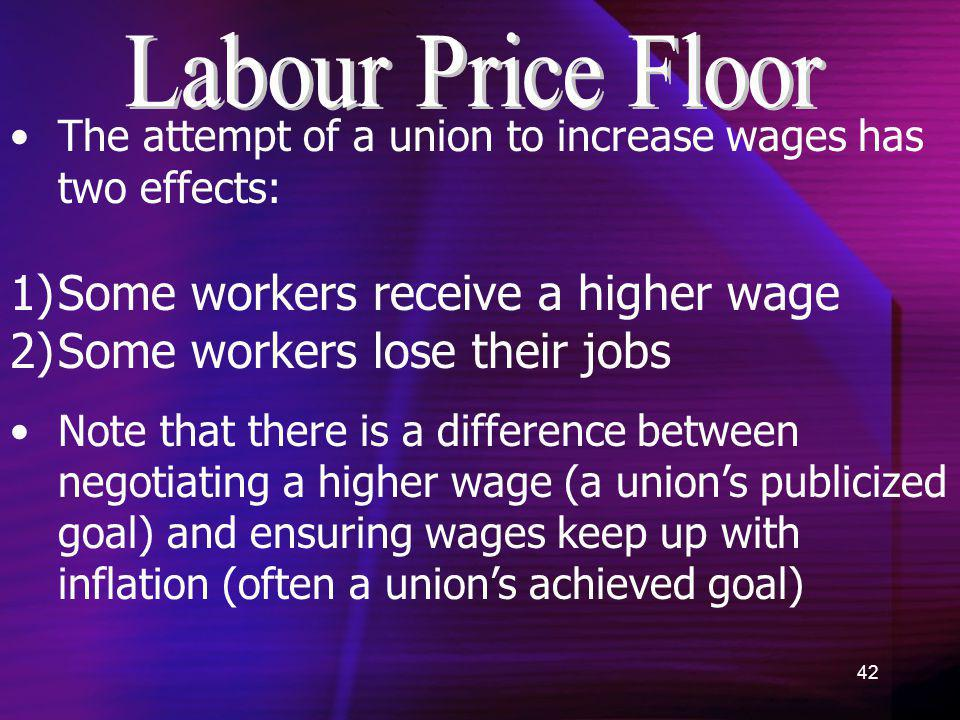 Some workers receive a higher wage Some workers lose their jobs