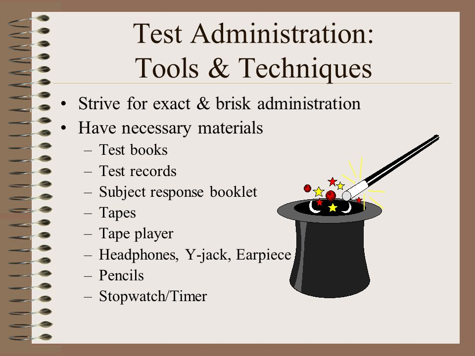 Test Administration: Tools & Techniques