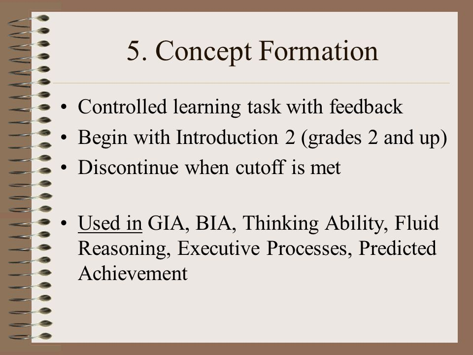 5. Concept Formation Controlled learning task with feedback