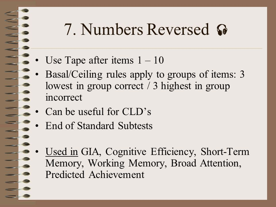 7. Numbers Reversed  Use Tape after items 1 – 10