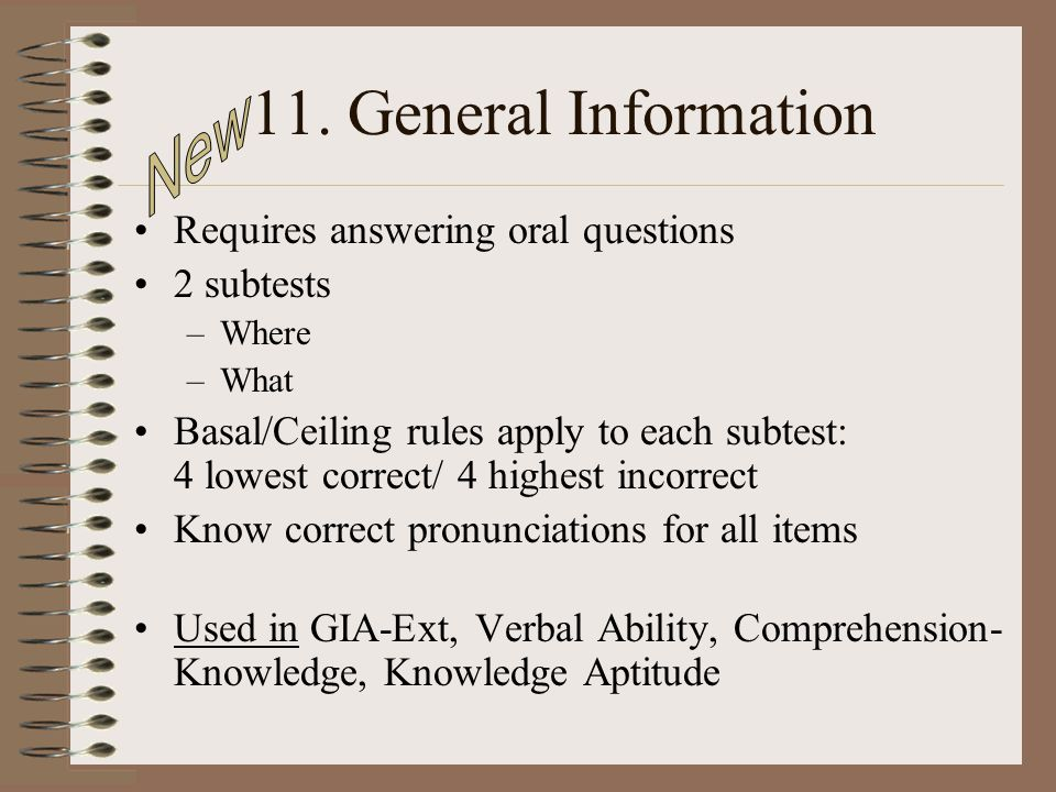 11. General Information New Requires answering oral questions