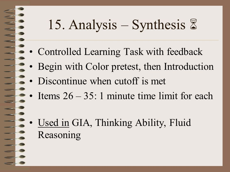 15. Analysis – Synthesis  Controlled Learning Task with feedback