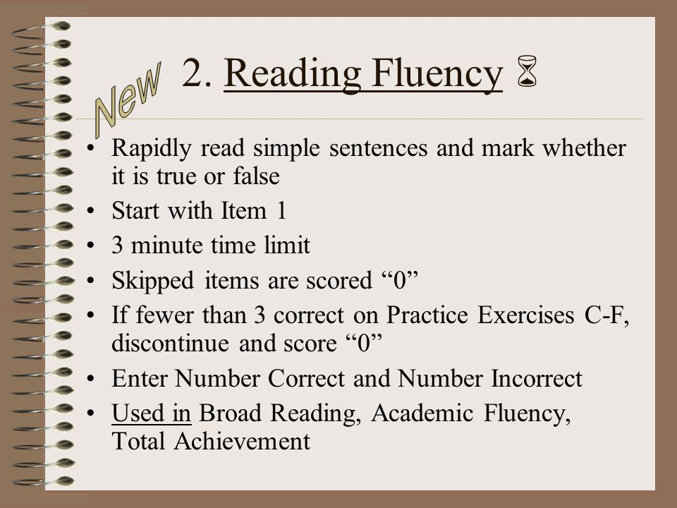 2. Reading Fluency  New. Rapidly read simple sentences and mark whether it is true or false. Start with Item 1.