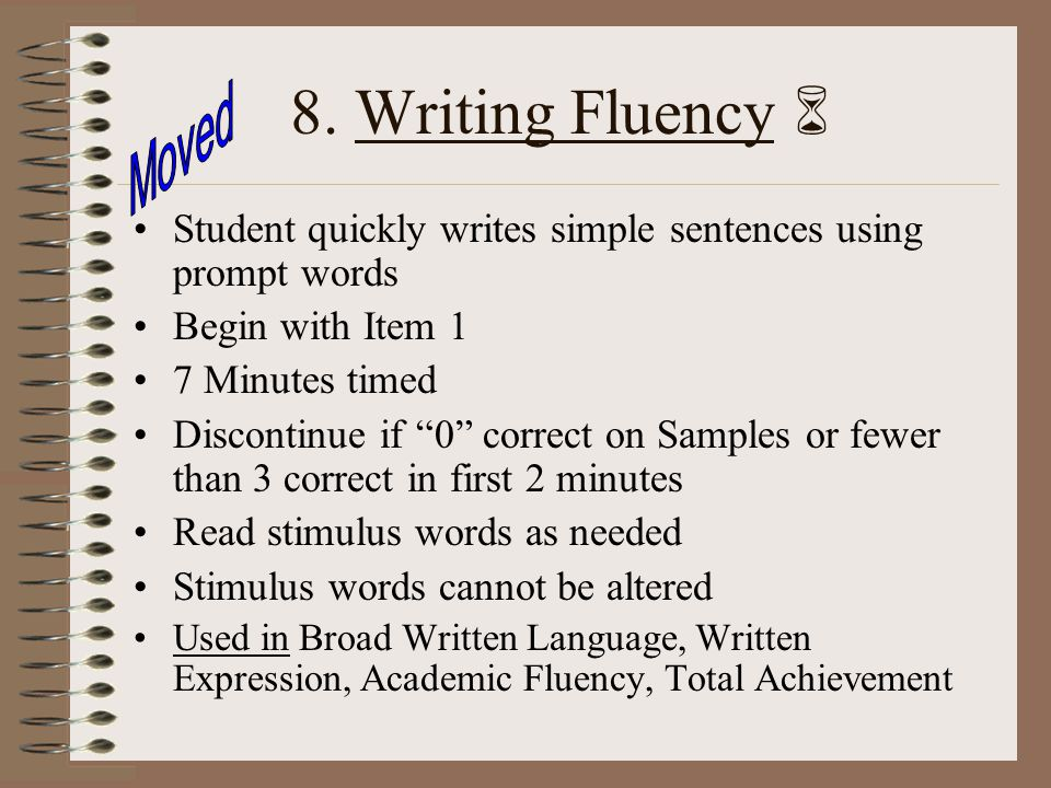 8. Writing Fluency  Moved