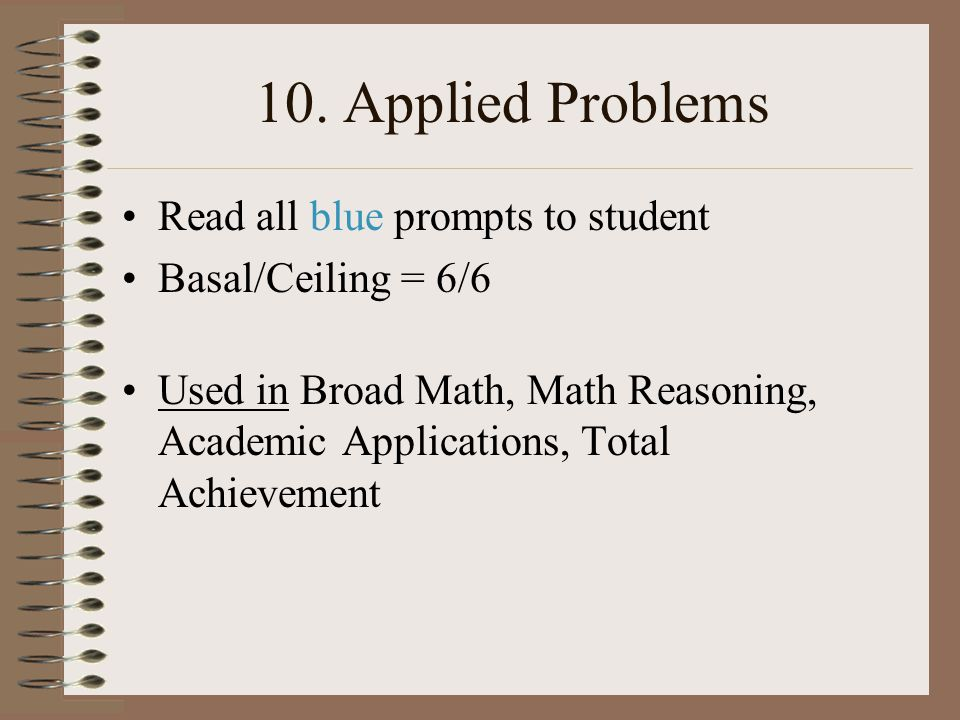 10. Applied Problems Read all blue prompts to student