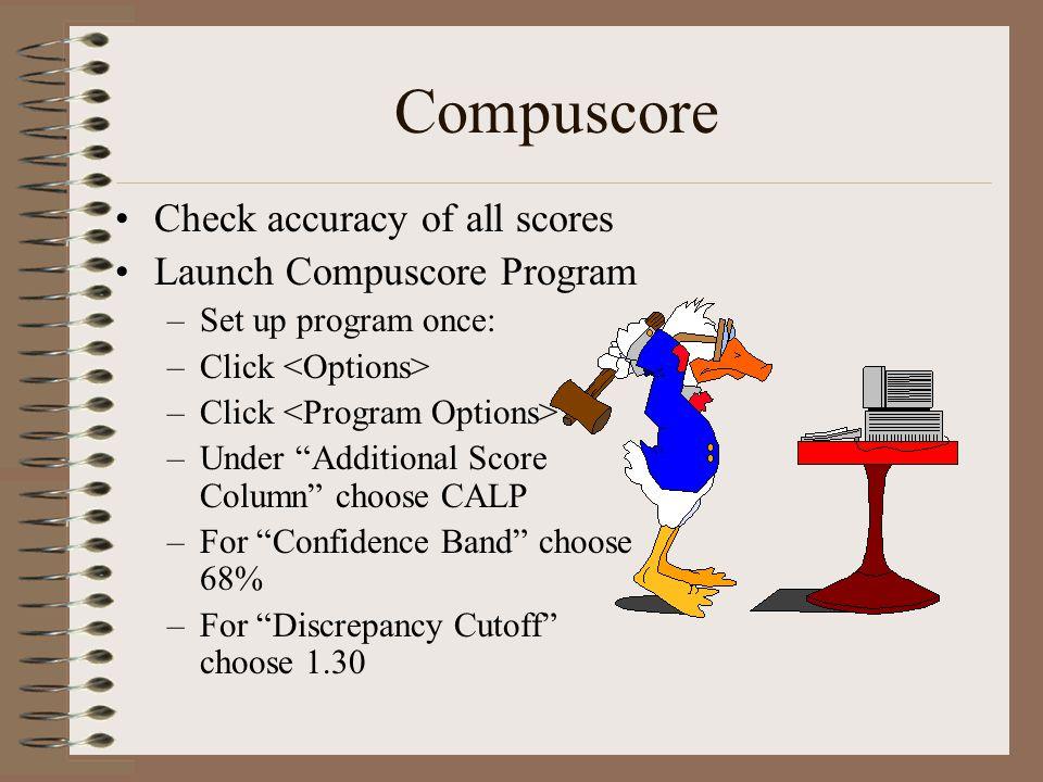 Compuscore Check accuracy of all scores Launch Compuscore Program